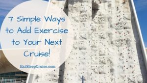 7 Simple Ways to Add Exercise to Your Next Cruise!