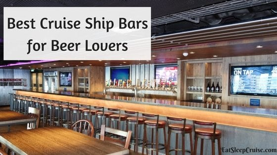 Best Cruise Ship Bars for Beer Lovers