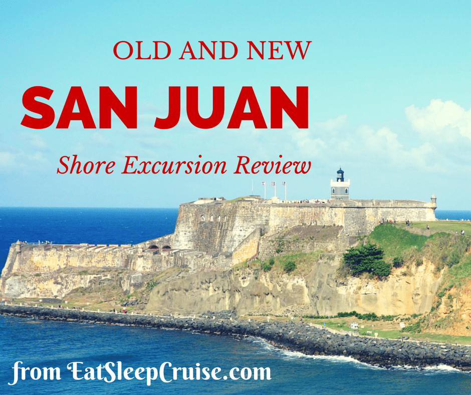 Shore Excursion Review: San Juan Old and New Tour