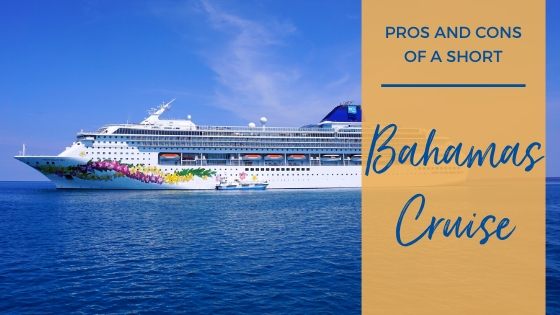 The Pros and Cons of a Short Bahamas Cruise