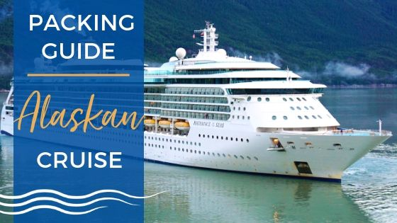 Alaskan Cruise Packing Guide