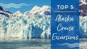 Top Alaska Cruise Excursions