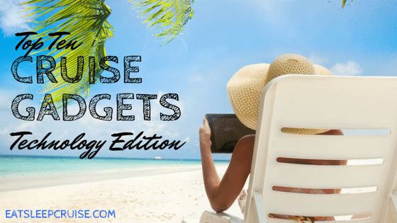 10 Top Cruise Gadgets for 2015: Technology Edition
