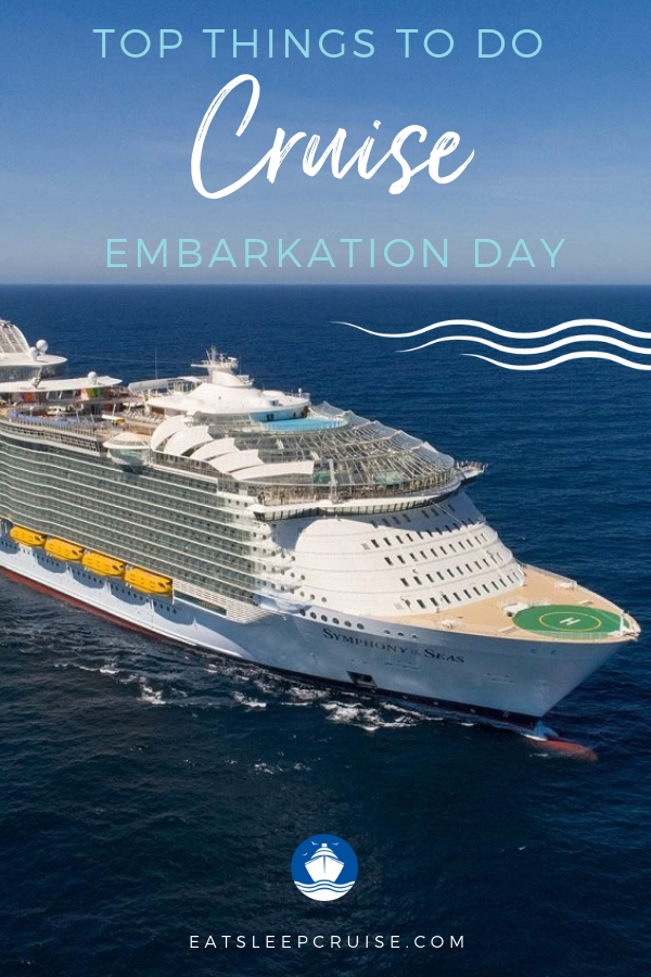 Top Things to Do on Embarkation Day of a Cruise