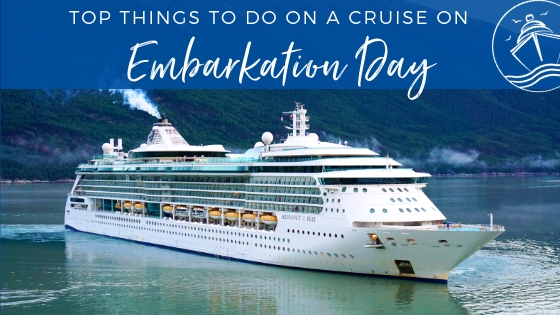 Top Things to Do on a Cruise on Embarkation Day