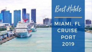 Best Hotels Near Miami Cruise