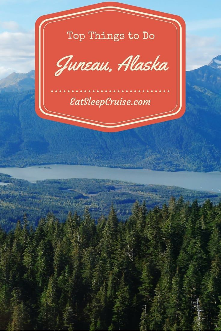 Top Things to Do in Juneau Alaska on a Cruise