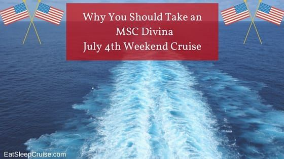 Join Us on an MSC Divina July 4th Weekend Cruise