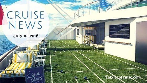 Cruise news July 10. 2016