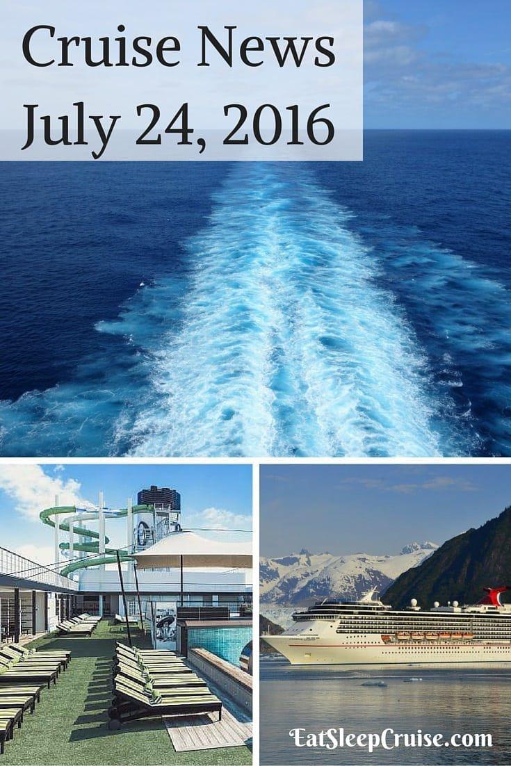 Cruise News July 24, 2016