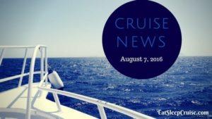 Cruise News August 7, 2016