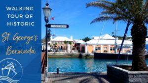 Walking Tour of St. George's Bermuda