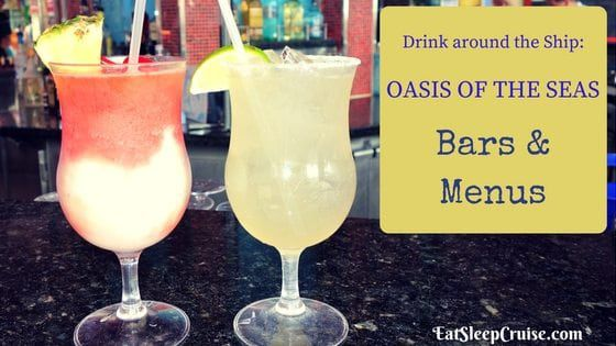Our Complete Guide to the Oasis of the Seas Bars