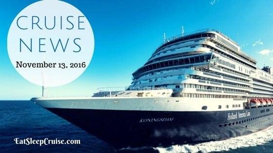 Cruise News November 13, 2016