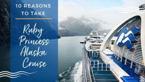 Ruby Princess Alaska Cruises