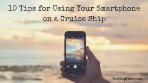 10 Tips for using your smartphone on a cruise ship