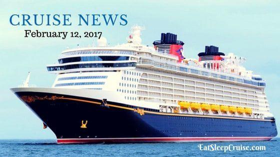 Cruise News February 12, 2017