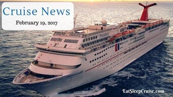 Cruise News February 19, 2017
