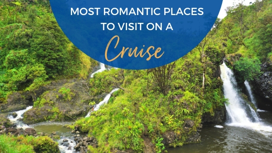 5 Most Romantic Places to Visit on a Cruise