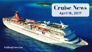 Cruise News April 16, 2017