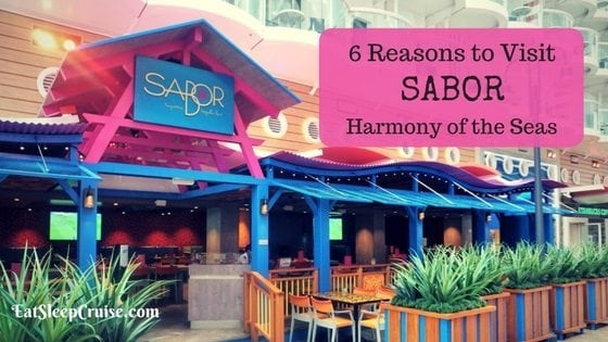6 Reasons You Need to Visit Sabor on Harmony of the Seas