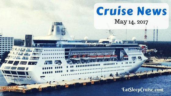 Cruise News May 14, 2017