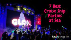 7 Best Cruise Ship Parties at Sea