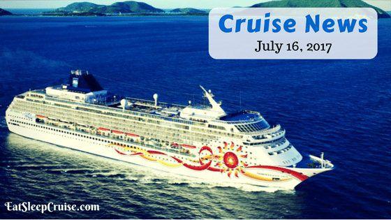Cruise News July 16, 2017