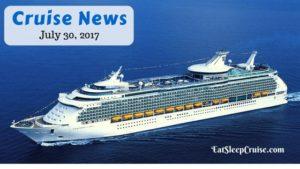 Cruise News July 30 2017
