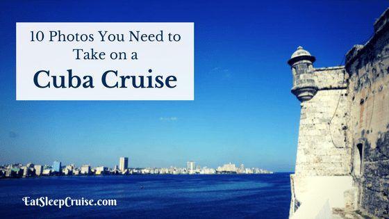10 Photo To Take On a Cuba Cruise
