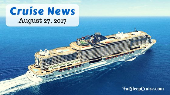 Cruise News August 27, 2017