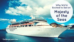 Excited to Sail On Majesty of the Seas