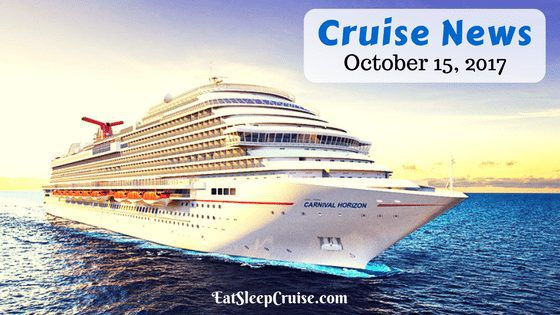 Cruise News October 15, 2017