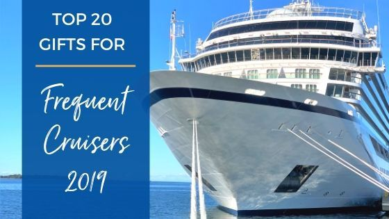 Top Christmas Gifts For Frequent Cruisers – 2019 Edition