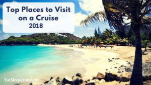Top 8 Places to Visit on a Cruise in 2018