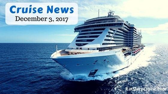 Cruise News December 3, 2017