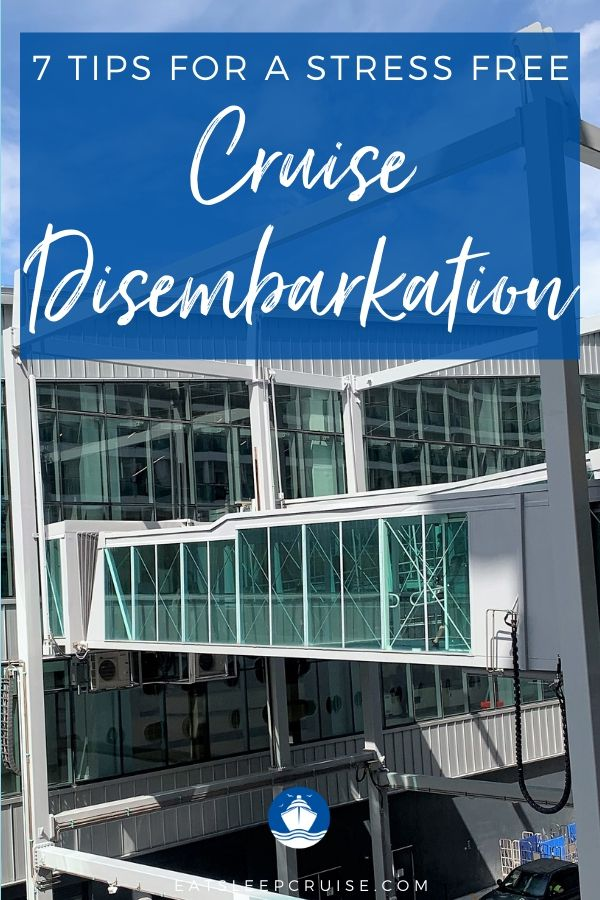 7 Tips for a Stress Free Disembarkation
