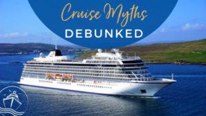 Cruise Myths Debunked