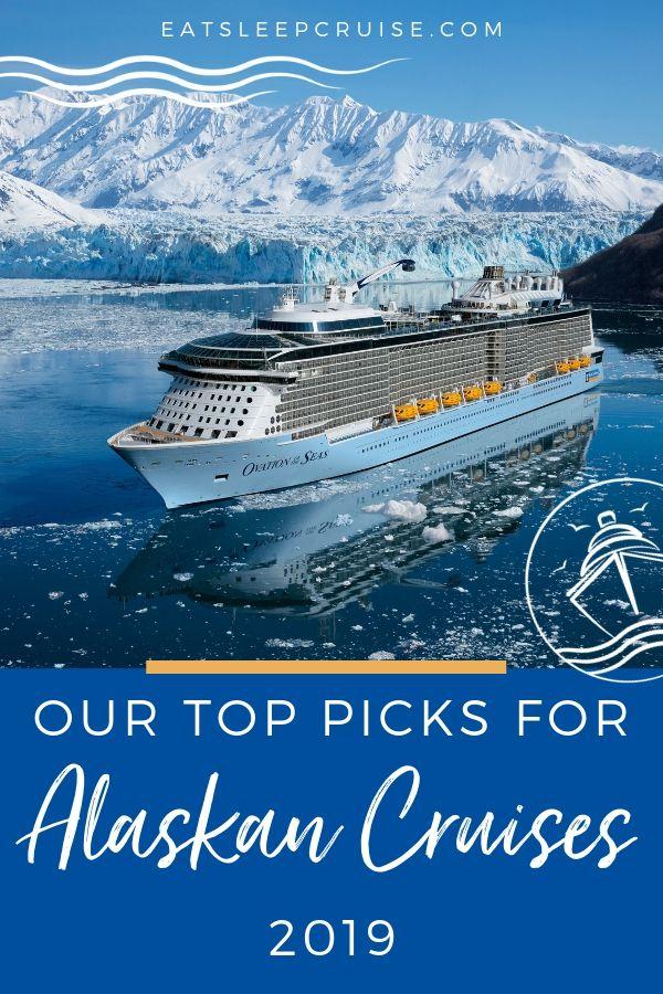 Top Picks for Alaskan Cruises 2019