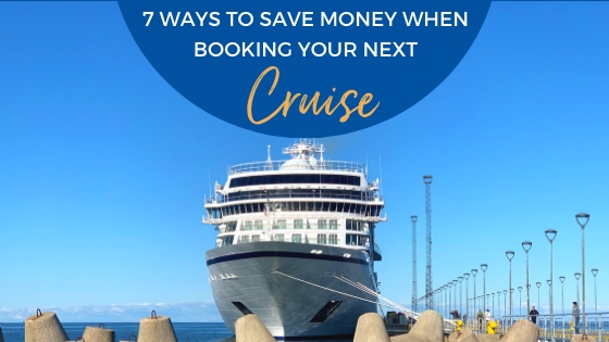 7 Easy Ways to save money when booking your next cruise