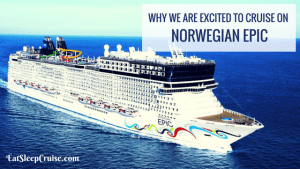 Why We are Excited to Sail on Norwegian Epic