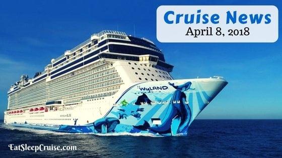 Cruise News April 8, 2018