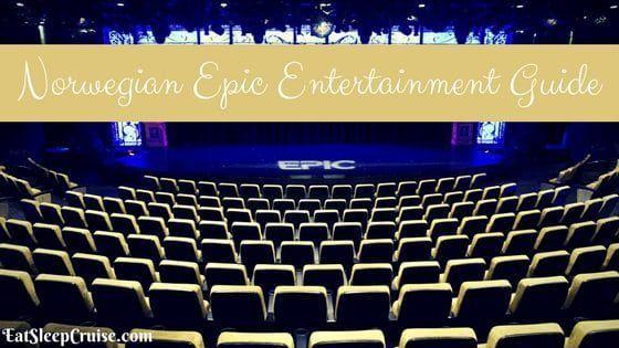 Norwegian Epic Entertainment Guide