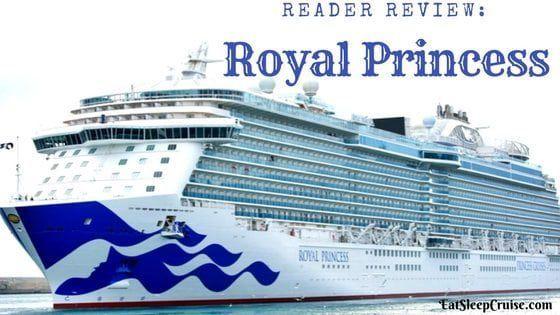 Reader Review of Royal Princess