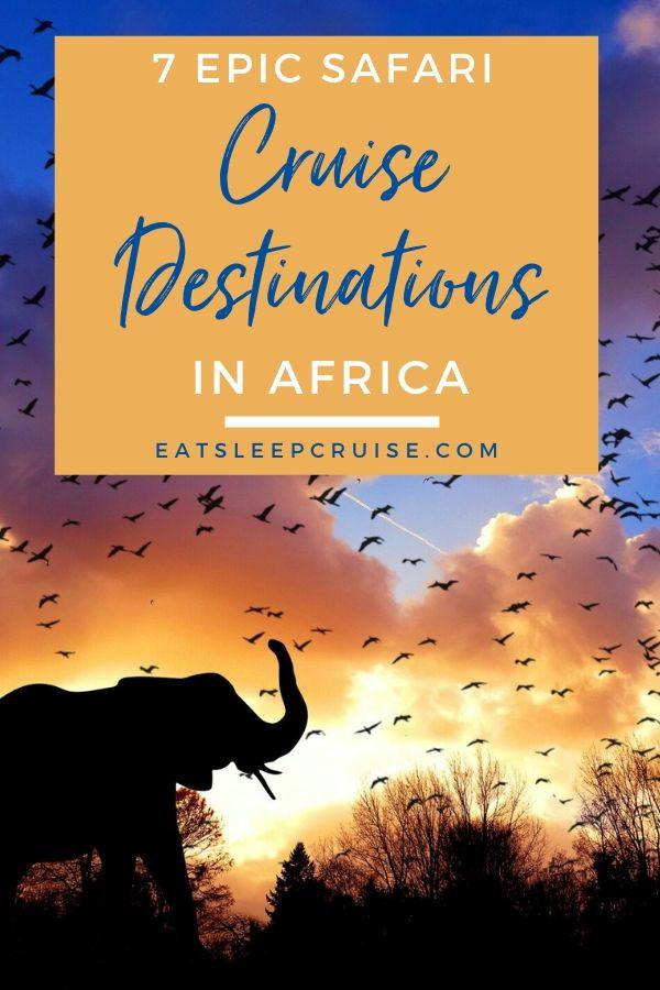 Safari Cruise Destinations in Africa