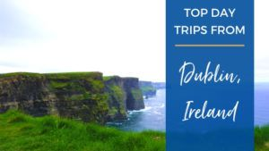 Top Day Trips from Dublin, Ireland