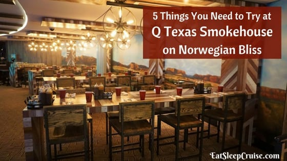 5 Things You Need to Try at Q Texas Smokehouse on Norwegian Bliss