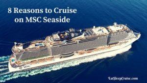 8 Reasons to Cruise on MSC Seaside
