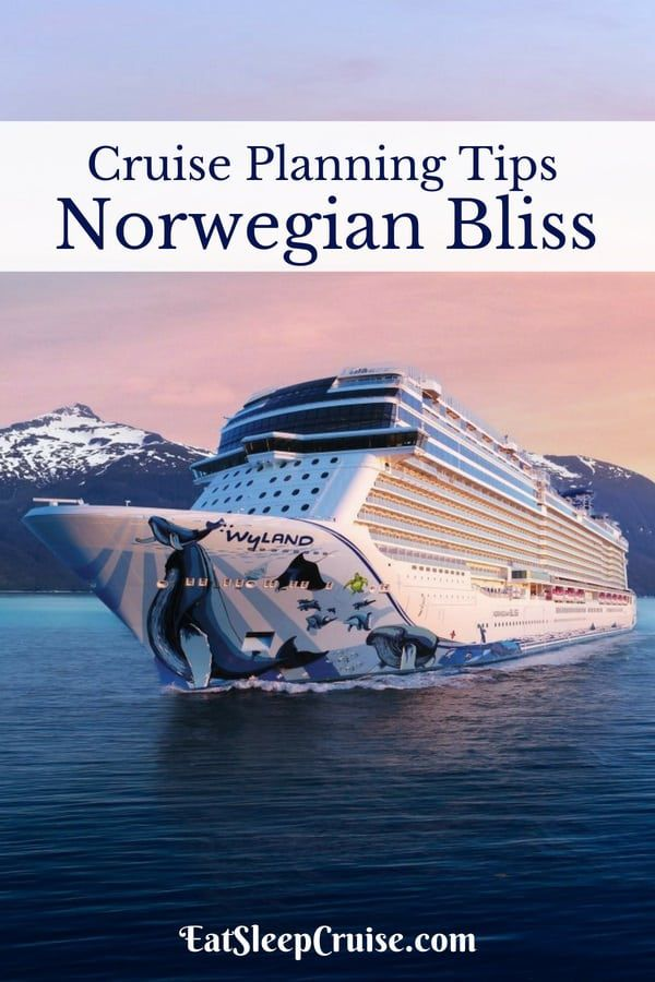 Norwegian Bliss Tips for Planning a Cruise
