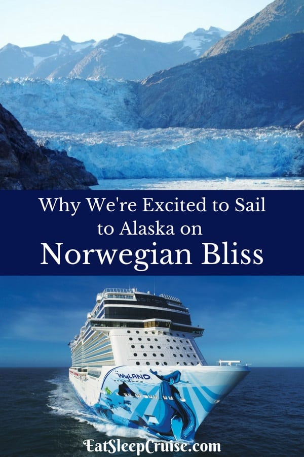 Why We Are Excited to Sail to Alaska on Norwegian Bliss
